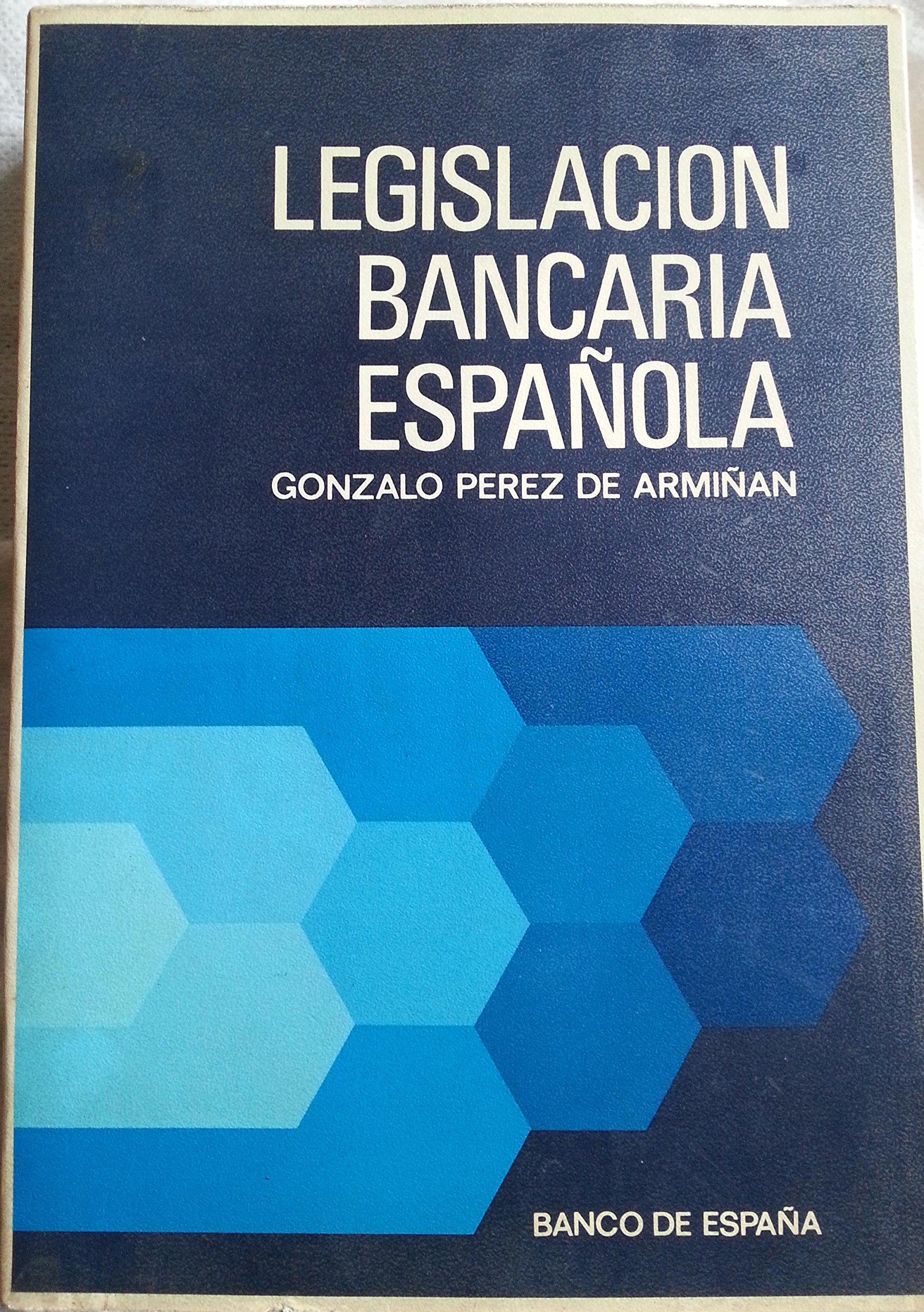 Legislación bancaria española: Amazon.es: Pérez de Armiñán, Gonzalo: Libros en idiomas extranjeros