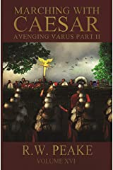 Marching With Caesar: Avenging Varus Part II Kindle Edition