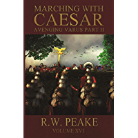 Marching With Caesar: Avenging Varus Part II (English Edition)