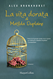 La vita dorata di Matilda Duplaine