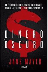 Dinero oscuro: La historia oculta de los multimillonarios tras el ascenso de la derecha radical (Spanish Edition) Kindle Edition