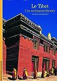 Le Tibet : Une civilisation blessée