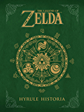 The Legend of Zelda: Hyrule Historia (English Edition)