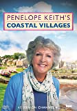 Penelope Keith's Coastal Villages as seen on Channel 4 [DVD]