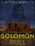 Solomon Bull: When the Friction has its Machine (a Native American Mystery)