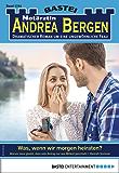 Notärztin Andrea Bergen 1344 - Arztroman: Was, wenn wir morgen heiraten? (German Edition)