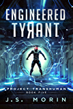 Engineered Tyrant (Project Transhuman Book 5)