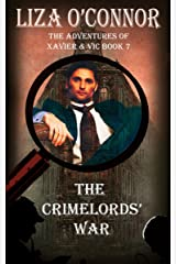 The CrimeLords' War (The Adventures of Xavier & Vic Book 7)