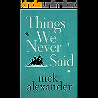 Things We Never Said (English Edition)