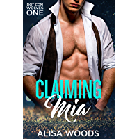 Claiming Mia (Dot Com Wolves 1) - Wolf Shifter Paranormal Romance (English Edition)