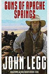 Guns of Apache Springs (Arizona Territory Book 5) Kindle Edition