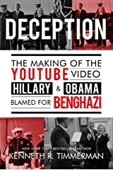 Deception: The Making of the Youtube Video Hillary and Obama Blamed for Benghazi Kindle Edition