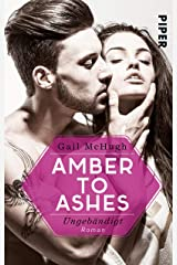 Amber to Ashes – Ungebändigt: Roman (Torn Hearts 1) (German Edition) Kindle Edition
