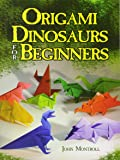 Origami Dinosaurs for Beginners (Dover Origami Papercraft)