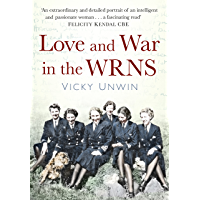 Love and War in the WRNS: Letters Home 1940-46