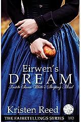 Eirwen's Dream: Inside Snow White's Sleeping Mind (Fairetellings Book 2) Kindle Edition