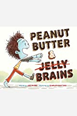 Peanut Butter & Brains: A Zombie Culinary Tale Kindle Edition
