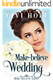 Make-Believe Wedding: Clean Inspirational Romance (Make-Believe Series Book 2)