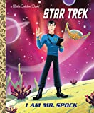 I Am Mr. Spock (Star Trek) (Little Golden Book)