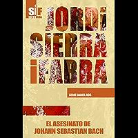 El asesinato de Johann Sebastian Bach (Serie Daniel Ros nº 1) (Spanish Edition)