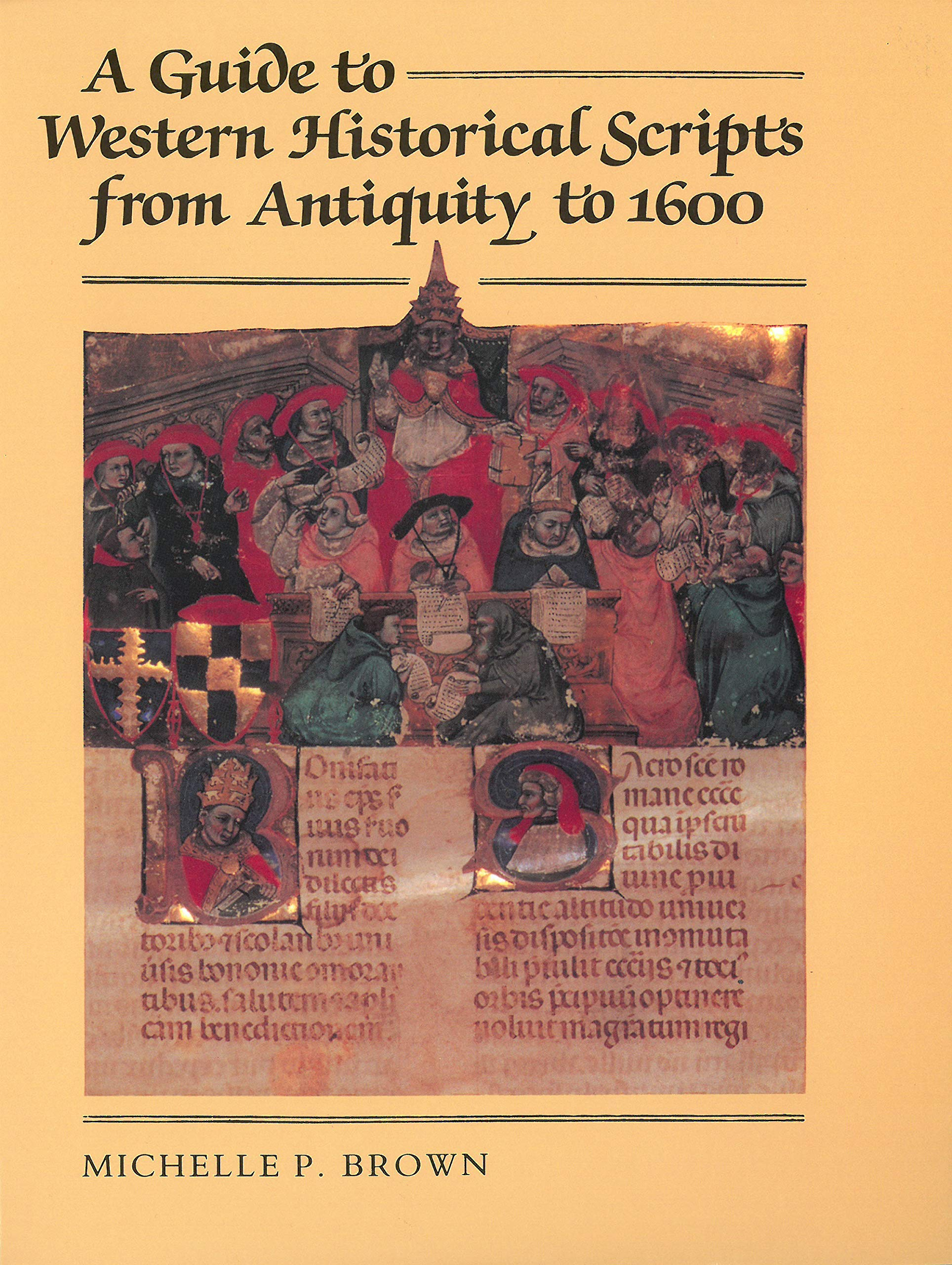 A Guide to Western Historical Scripts from Antiquity to 1600: Amazon.co.uk:  Michelle P. Brown: 9780802072061: Books