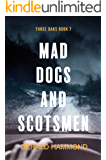 Mad Dogs and Scotsmen (Three Oaks Book 7)