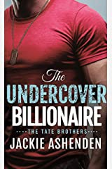 The Undercover Billionaire: A Billionaire SEAL Romance (The Tate Brothers Book 3) Kindle Edition