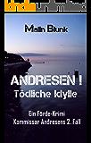 ANDRESEN! Tödliche Idylle: Kommissar Andresens 2. Fall (Ein Förde-Krimi) (German Edition)