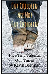 Our Children Are Not Our Children Kindle Edition