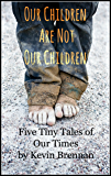 Our Children Are Not Our Children