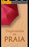 Tragicomédia na Praia