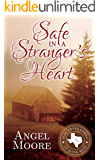 Safe in a Stranger's Heart (Mail Order Brides of River Bend Book 1)