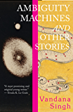 Ambiguity Machines: and Other stories
