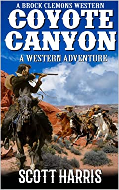 A Brock Clemons Western: Coyote Canyon: A Western Adventure From The Author of \