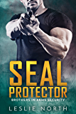 SEAL Protector (Brothers In Arms Book 2)