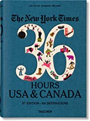 Nyt. 36 Hours. USA & Canada. 3rd Edition