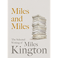 Miles and Miles: The Selected Writing of Miles Kington