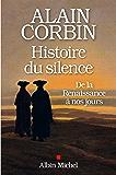 Histoire du silence : De la Renaissance à nos jours (ESSAIS DOC.)