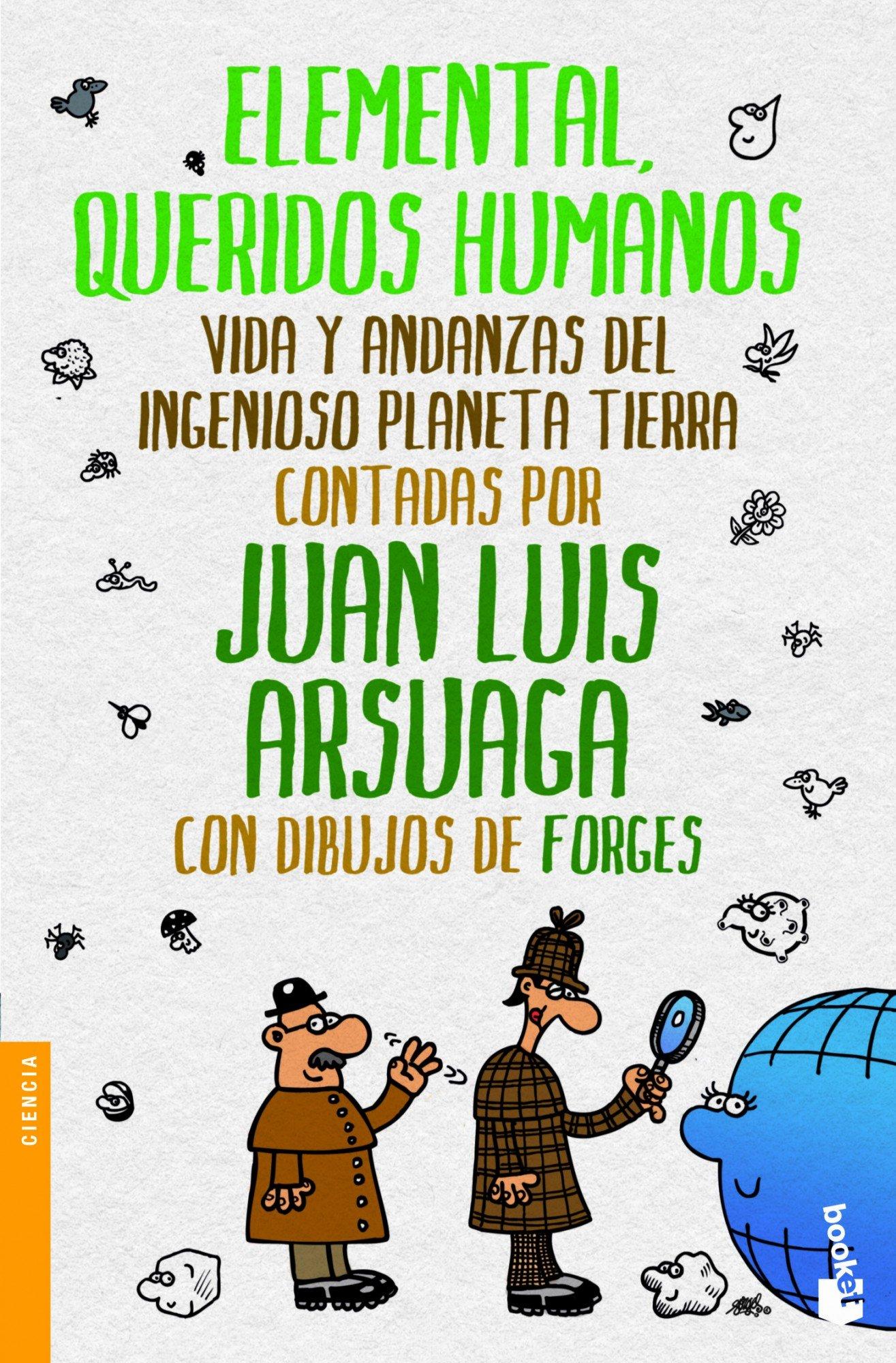 Elemental, queridos humanos (Divulgación): Amazon.es: Arsuaga ...