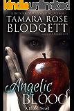Angelic Blood (#5): Dark Paranormal Vampire Romance (The Blood Series)