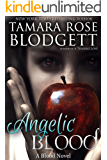 Angelic Blood : (Blood Series - Vampire /Shifter Romance Thriller Book 5) (The Blood Series)