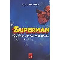 Superman. Uma Biografia não Autorizada