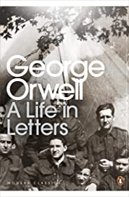 George Orwell: A Life in Letters (Penguin Modern Classics) (English Edition)