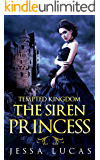 The Siren Princess: A Reverse Harem Serial (Tempted Kingdom Book 1)