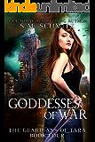 Goddesses of War (The Guardians of Tara Book 4)