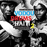 Vodou Drums in Haiti 2: The Living Gods of Haiti - 21st Century Ritual Drums & Spirit Possession