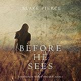 Before He Sees: A Mackenzie White Mystery, Book 2