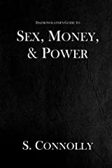 Sex, Money & Power (The Daemonolater's Guide Book 4) Kindle Edition