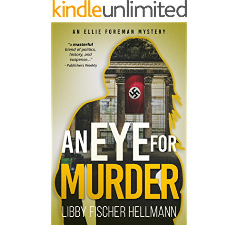 An Eye For Murder The Ellie Foreman Mystery Series 1 The Ellie Foreman Mysteries Kindle Edition By Hellmann Libby Fischer Literature Fiction Kindle Ebooks Amazon Com