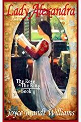 Lady Alexandra (The Rose & The Ring Book 4) Kindle Edition